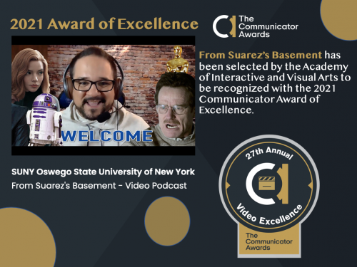 From Suarez's Basement has been recognized by the Academy of Interactive and Visual Arts with the 2021 Communicator Award of Excellence