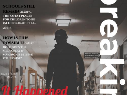 Cover of web magazine with text including schools remain among the safest places to be, how is this possible: what role does the media play in making us believe otherwise